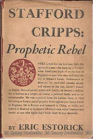 Stafford Cripps: Prophetic Rebel: Estorick, Eric *Author SIGNED/INSCRIBED!*