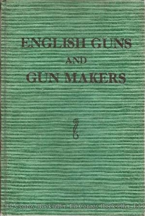 English Guns and Gun Makers: Blanch, H. J. and Martin Rywell