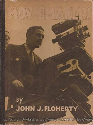 Moviemakers: Floherty, John J. * Author SIGNED/INSCRIBED!*