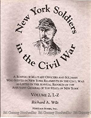 New York Soldiers in the Civil War A Roster of Military Officers and Soldiers Who Served in New ...