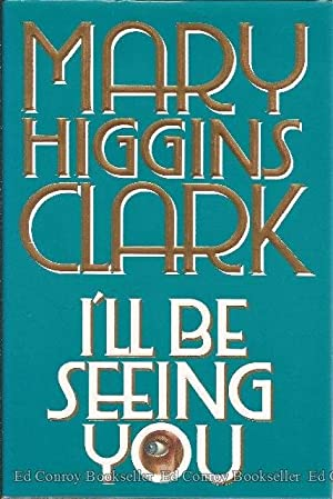 I'll Be Seeing You: Clark, Mary Higgins *Author SIGNED/INSCRIBED!*