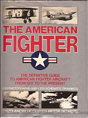 The American Fighter: Angelucci, Enzo with Peter M. Bowers, Consultant