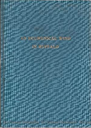 An Ecumenical Wind In Buffalo A History of the Local Council of Churches 1857-1977: Frost, Harlan M...