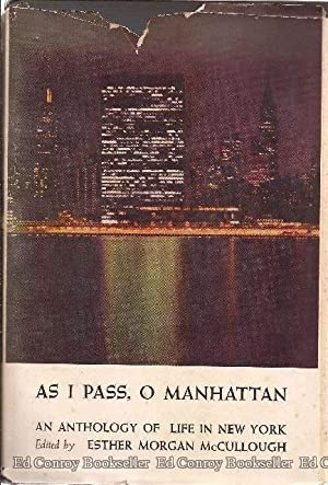 As I Pass, O Manhattan An Anthology of Life In New York: McCullough, Esther Morgan Editor