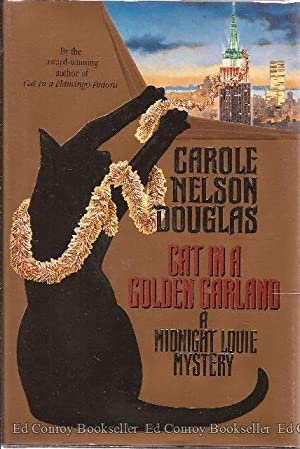 Cat in a Golden Garland A Midnight Louie Mystery: Douglas, Carole Nelson *Author SIGNED/INSCRIBED!*