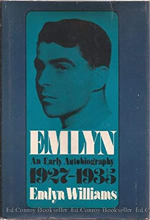 Emlyn An Early Autobiography 1927-1935: Williams, Emlyn *Author SIGNED/INSCRIBED!*