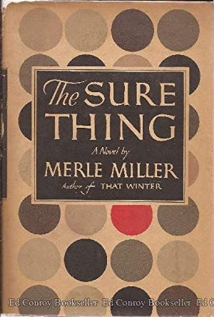 The Sure Thing: Miller, Merle *Author SIGNED!*