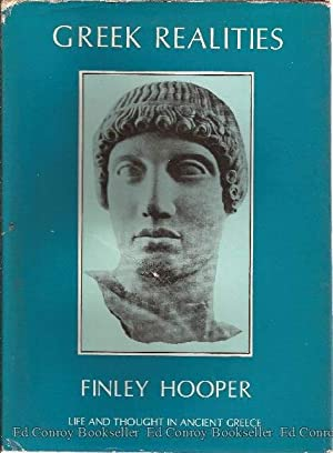 Greek Realities Life and Thought in Ancient Greece: Hooper, Finley