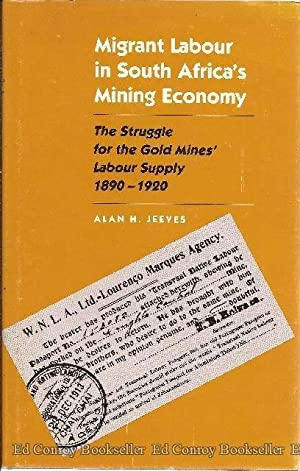 Migrant Labour in South Africa's Mining Economy: Jeeves, Alan H.