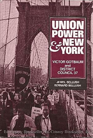 Union Power and New York Victor Gotbaum and District Council 37: Bellush, Jewell & Bernard ...