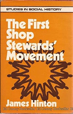 The First Shop Stewards' Movement: Hinton, James