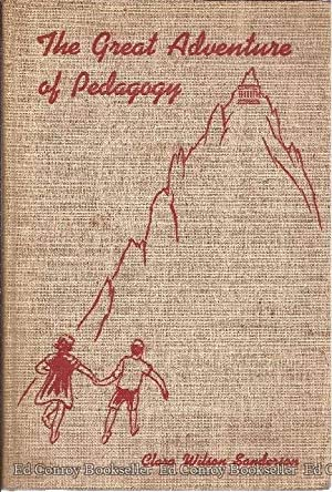 The Great Adventure of Pedagogy: Sanderson, Clara Wilson *Author SIGNED/INSCRIBED!*