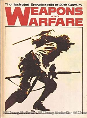 Weapons and Warfare The Illustrated Encyclopedia of 20th Century Volume 1-3: Fitzsimons, Bernard ...