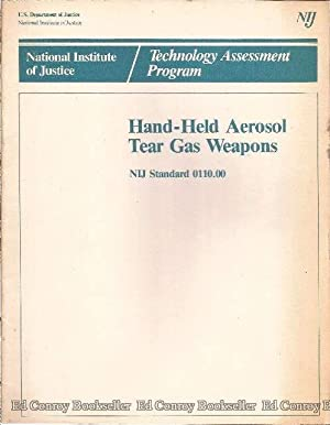 Hand-Held Aerosol Tear Gas Weapons NIJ Standard 0110.00: Stewart, James K., Director