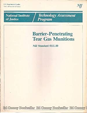 Barrier-Penetrating Tear Gas Munitions NIJ Standard 0111.00: Stewart, James K., Director