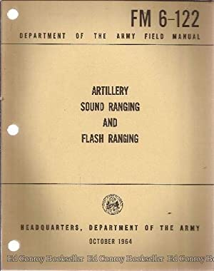 Artillery Sound Ranging and Flash Ranging FM 6-122: Army, U.S.