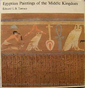 Egyptian Paintings of The Middle Kingdom The Tomb of Djehuty-Nekht: Terrace, Edward L. B.
