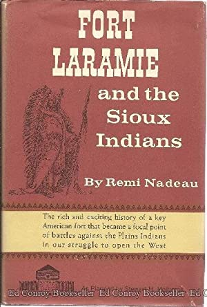 Fort Laramie and The Sioux Indians: Nadeau, Remi