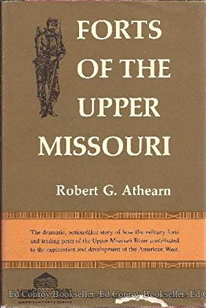 Forts of the Upper Missouri: Athearn, Robert G.