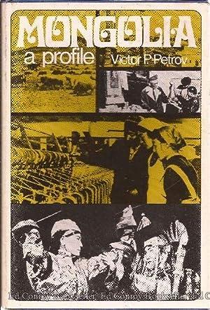 Mongolia A Profile: Petrov, Victor P.