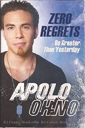 Zero Regrets Be Greater Than Yesterday: Ohno, Apolo with Alan Abrahamson *Author SIGNED!*