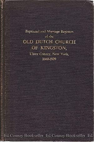 Baptismal and Marriage Registers of the Old Dutch Church of Kingston, Ulster County, New York, 1660...