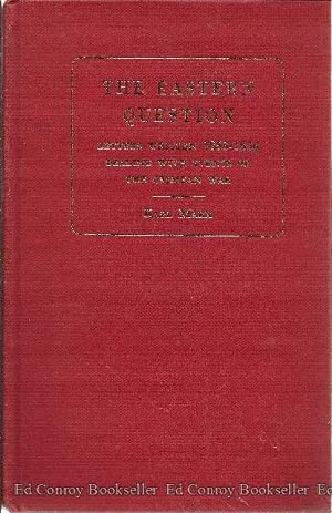 The Eastern Question A Reprint of Letters Written 1853-1856 Dealing with the Events of the Crimean ...