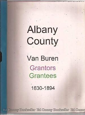 Albany County Van Buren Grantors Grantees 1630-1894: Author Not Stated