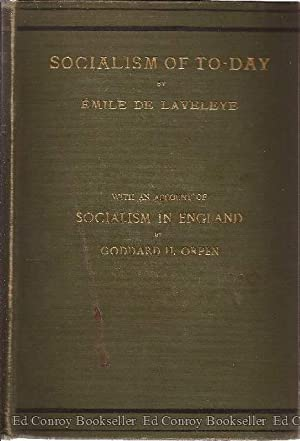 THE SOCIALISM OF TO-DAY together with an account of SOCIALISM IN ENGLAND, by Orpen.: de Lavelleye, ...