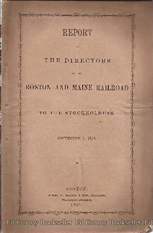 Report of The Directors of the Boston and Maine Railroad to The Stockholders, September 8, 1958: ...