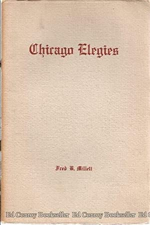 Chicago Elegies: Millett, Fred B. *Author SIGNED/INSCRIBED!*