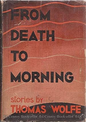 From Death To Morning: Wolfe, Thomas