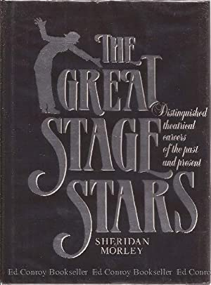 The Great Stage Stars Distinguished theatrical careers of the past and present: Morley, Sheridan