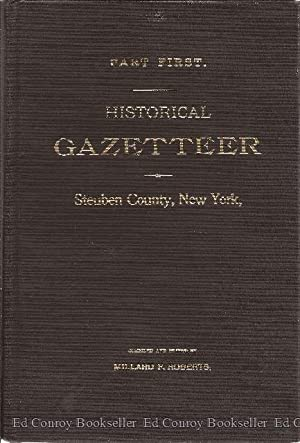 Historical Gazetteer Steuben County, New York with Memoirs and Illustrations *2 Volumes Complete*: ...