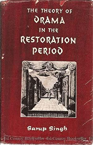 The Theory of Drama in the Restoration Period: Singh, Sarup *Author SIGNED/INSCRIBED!*