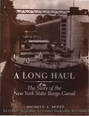 A Long Haul The Story of the New York State Barge Canal: McFee, Michele A.