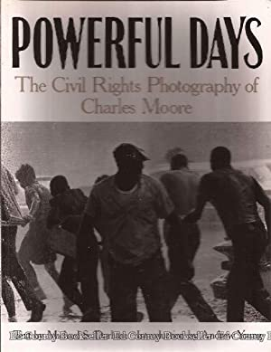 Powerful Days The Civil Rights Photography of Charles Moore: Durham, Michael S. with Introduction ...
