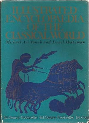 Illustrated Encyclopaedia Of The Classical World: Yonah, Michael Avi and Israel Shatzman