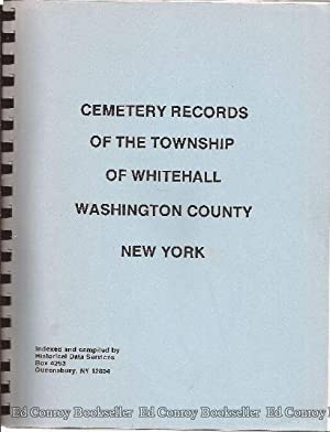 Cemetery Records of The Township of Whitehall Washington County New York: Historical Data Services ...