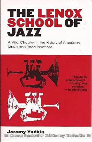 The Lenox School of Jazz A Vital Chapter in the History of American Music and Race Relations: ...