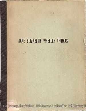 The Genealogy of Jane Elizabeth Wheeler Thomas: Libby, Bertha Jane Thomas, Compiler
