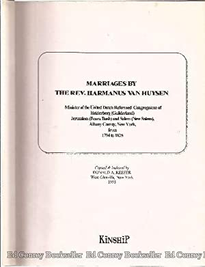 Marriages by The Rev. Harmanus Van Huysen: Keefer, Donald A. (Copied and Indexed by)