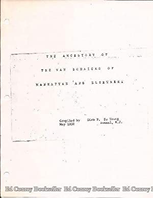 The Ancestory of The Van Schaicks of Manhattan and Elsewhere: De Young, Dirk P. (Compiler)