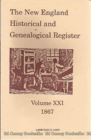The New England Historical & Genealogical Register Volume XXI 1867: N.E. Hist. and Gen. ...