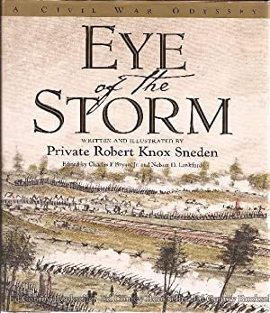 Eye of the Storm A Civil War Odyssey: Sneden, Private Robert Knox (Charles F. Bryan, Jr. & Nelson D...
