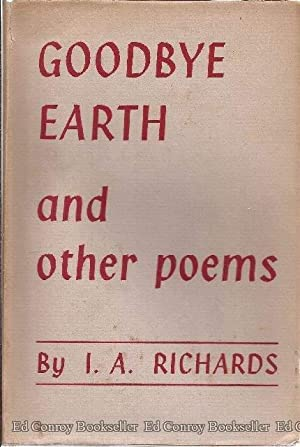Goodbye Earth and Other Poems: Richards, I. A.