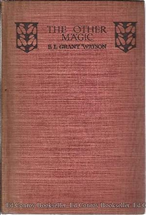 The Other Magic A Romance of the Tropics: Watson, E. L. Grant