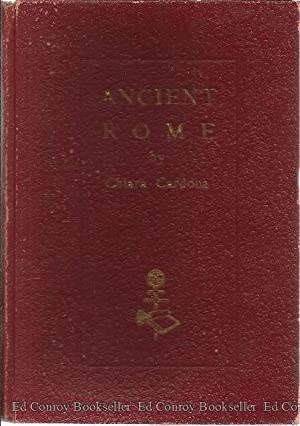 Ancient Rome In the Light of Its History and Its Monuments: Cardona, Chiara *Author SIGNED!*