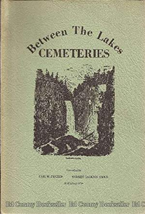 Some Cemeteries of the Between the Lakes Country (Portions of Seneca, Schuyler, and Tompkins ...