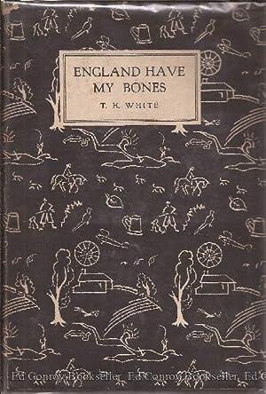England Have My Bones: White, T. H.